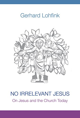 No Irrelevant Jesus: On Jesus and the Church Today (Hardcover): Gerhard Lohfink
