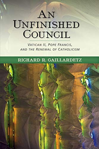 9780814683095: An Unfinished Council: Vatican II, Pope Francis, and the Renewal of Catholicism