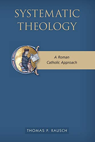 9780814683200: Systematic Theology: A Roman Catholic Approach