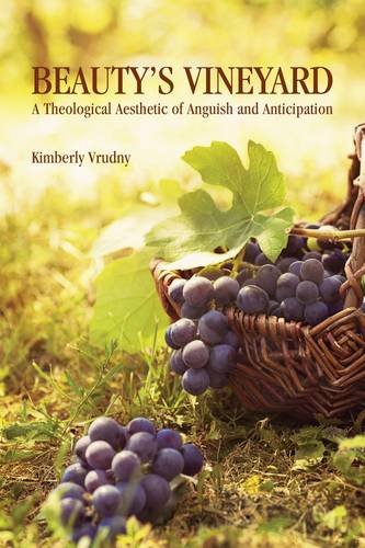 9780814684078: Beauty's Vineyard: A Theological Aesthetic of Anguish and Anticipation