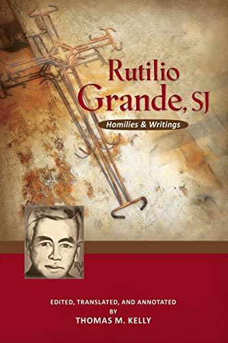 9780814687734: Rutilio Grande, Sj: Homilies and Writings