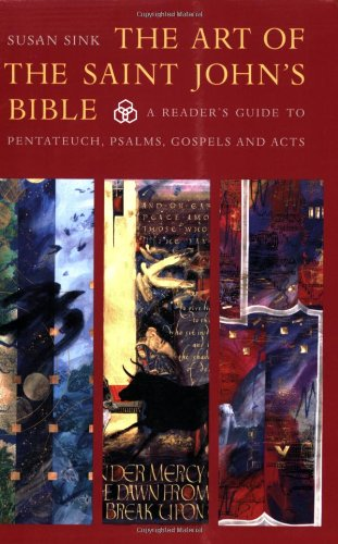 9780814690628: The Art of Saint John's Bible: A Reader's Guide to Pentateuch, Psalms, Gospels and Acts