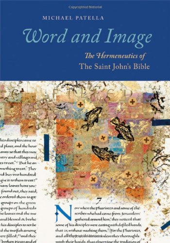 Word and Image: The Hermeneutics of The Saint John's Bible: Patella OSB, Michael