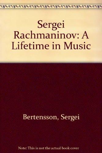9780814700440: Sergei Rachmaninoff: A Lifetime in Music