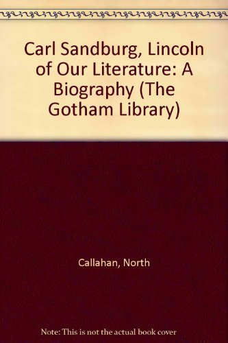 9780814700693: Carl Sandburg: Lincoln of Our Literature: A Biography (The Gotham Library)