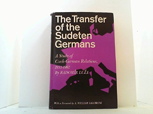 9780814702697: The Transfer of the Sudeten Germans: A Study of the Czech-German Relations, 1933-1962