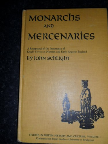 9780814703762: Monarchs and Mercenaries: Reappraisal of the Importance of Knight Service in Norman and Early Angevin England (Studies in British History & Culture)