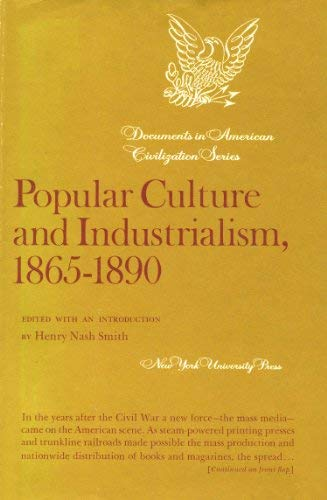 9780814703892: Popular Culture and Industrialism, 1865-1890