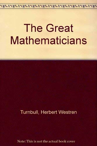 The Great Mathematicians: Turnbull, Herbert W.