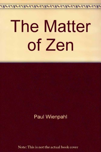 9780814704455: The Matter of Zen