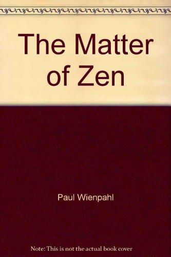 9780814704455: The Matter of Zen