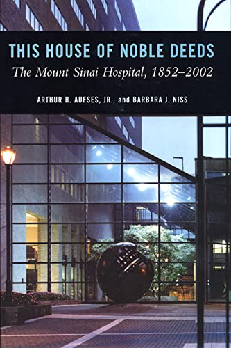 This House of Noble Deeds: The Mount Sinai Hospital, 1852-2002