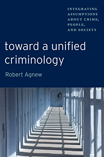 9780814705087: Toward a Unified Criminology: Integrating Assumptions about Crime, People and Society (New Perspectives in Crime, Deviance, and Law)