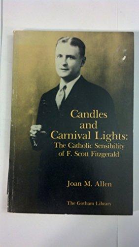 9780814705643: Candles and Carnival Lights: Catholic Sensibility of F.Scott Fitzgerald