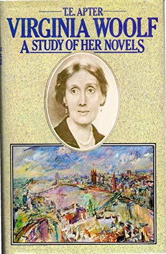 Virginia Woolf: A Study of Her Novels: Apter, T. E.