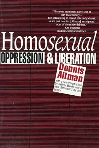Homosexual: Oppression and Liberation: Dennis Altman