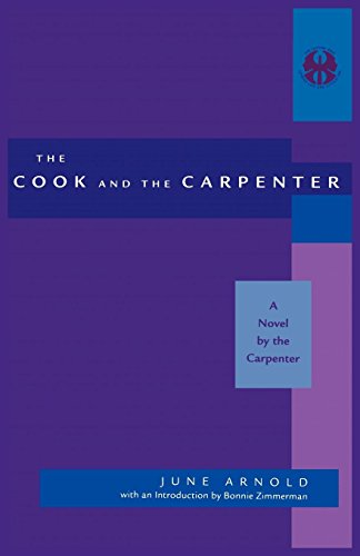 9780814706282: Cook and the Carpenter: A Novel by the Carpenter (The Cutting Edge: Lesbian Life and Literature Series)