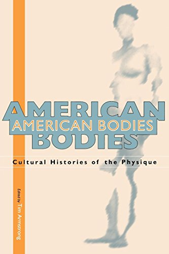 9780814706589: American Bodies: Cultural Histories of the Physique