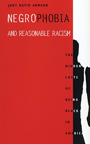 9780814706701: Negrophobia and Reasonable Racism: The Hidden Costs of Being Black in America (Critical America)