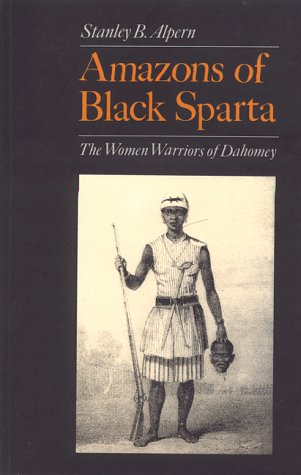9780814706770: Amazons of Black Sparta: The Women's Regiment of Dahomey: The Women Warriors of Dahomey