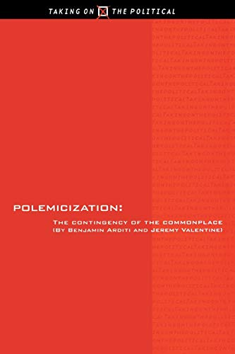 9780814706893: Polemicization: The Practice of Afoundationalism (Taking on the Political)