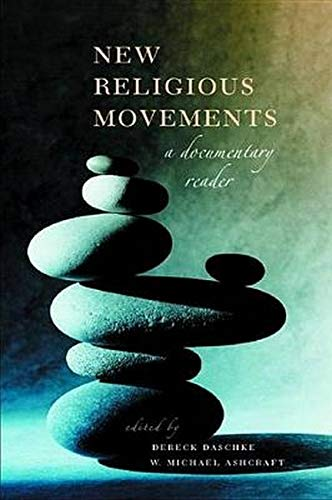 9780814707029: New Religious Movements: A Documentary Reader