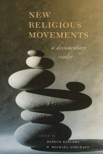 9780814707036: New Religious Movements: A Documentary Reader