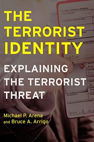 9780814707166: The Terrorist Identity: Explaining the Terrorist Threat (Alternative Criminology)