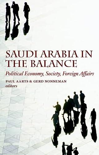 9780814707173: [ SAUDI ARABIA IN THE BALANCE: POLITICAL ECONOMY, SOCIETY, FOREIGN AFFAIRS }