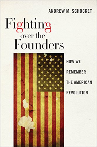 9780814708163: Fighting over the Founders: How We Remember the American Revolution