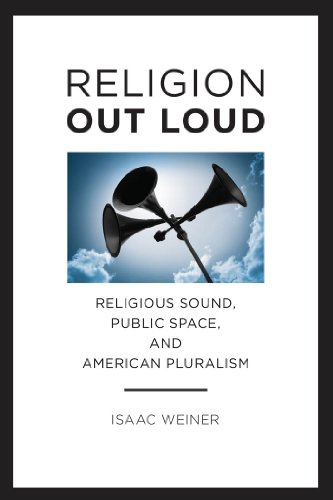 9780814708200: Religion Out Loud: Religious Sound, Public Space, and American Pluralism (North American Religions Series)