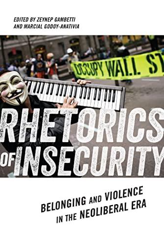 Rhetorics of Insecurity: Belonging and Violence in the Neoliberal Era: Zeynep Gambetti