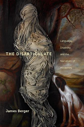 9780814708460: The Disarticulate: Language, Disability, and the Narratives of Modernity (Cultural Front)