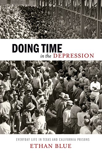 Doing Time in the Depression: Everyday Life in Texas and California Prisons (Hardback): Ethan Blue