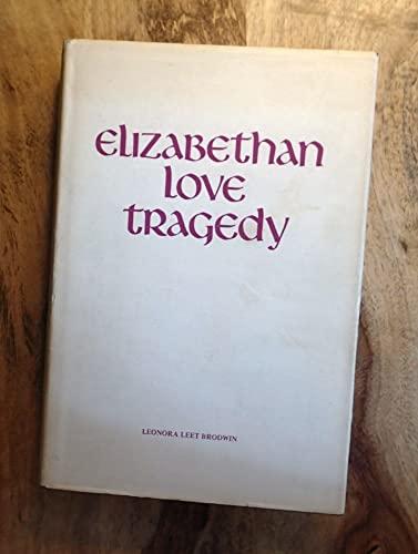 9780814709559: Elizabethan Love Tragedy, 1587-1625