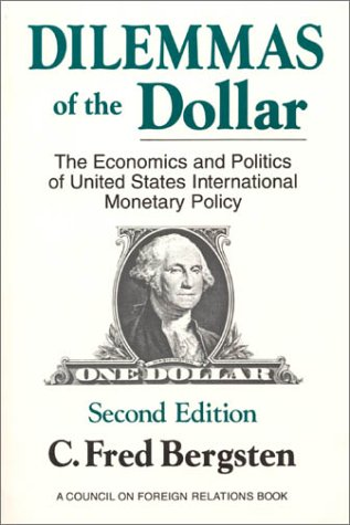 9780814710012: The Dilemmas of the Dollars. The Economics and Politics of United States International Monetary Policy. A Council on Foreign Relations Book.