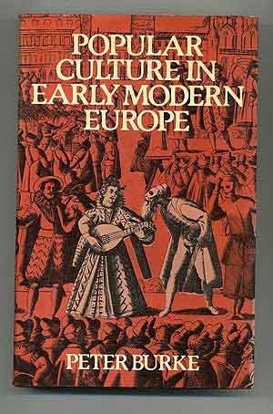 Popular Culture in Early Modern Europe: Peter Burke