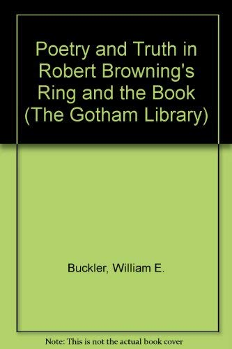 9780814710722: Poetry and Truth in Robert Browning's The Ring and the Book (Gotham Library)