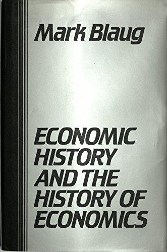 9780814710906: Economic History and the History of Economics