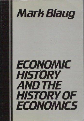 9780814711002: Economic History and the History of Economics