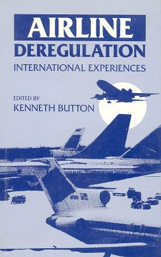 Airline Deregulation: Button, Kenneth J.