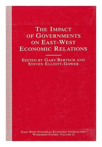 9780814711590: The Impact of Governments on East - West Economic Relations (East-West European Economic Interaction , Vol 12)