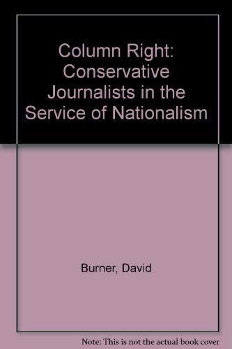 9780814711651: Column Right: Conservative Journalists in the Service of Nationalism