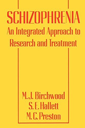 Schizophrenia: An Integrated Approach to Research and Treatment: M. J. Birchwood