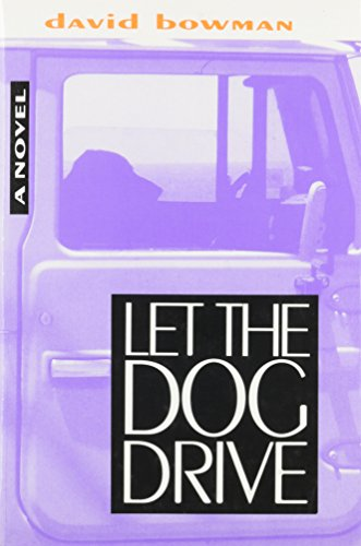 Let the Dog Drive: BOWMAN, DAVID