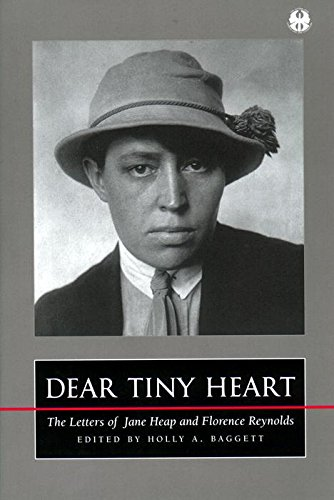 9780814712467: Dear Tiny Heart : The Letters of Jane Heap and Florence Reynolds
