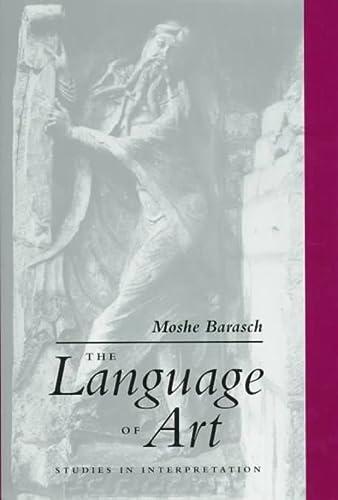 The Language of Art: Studies in Interpretation: Moshe Barasch