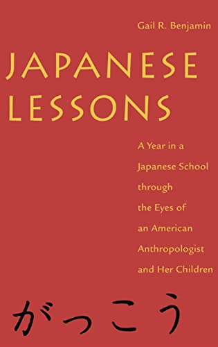 9780814712917: Japanese Lessons: A Year in a Japanese School Through the Eyes of An American Anthropologist and Her Children
