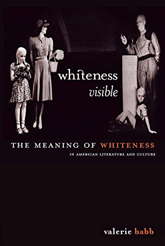 9780814713020: Whiteness Visible: The Meaning of Whiteness in American Literature