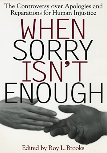 9780814713327: When Sorry Isn't Enough: The Controversy Over Apologies and Reparations for Human Injustice (Critical America)